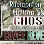 Cover Reveal/ Romancing The Million $$$ Ghost