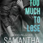 Cover Reveal/ Too Much To Lose