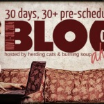 Recap of 30 Days, 30+ Pre-Scheduled Blog Posts