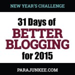 Challenge/ 31 Days of Better Blogging for 2015 (Day 2)