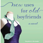 Review & Blog Tour/ New Uses For Old Boyfriends
