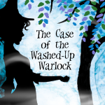 Cover Reveal/ The Case of the Washed Up Warlock