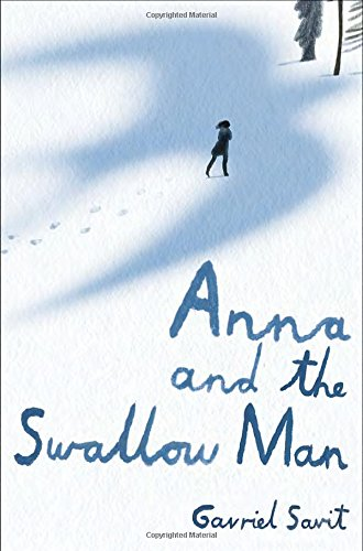 Review/ Anna and the Swallow Man by Gavriel Savit