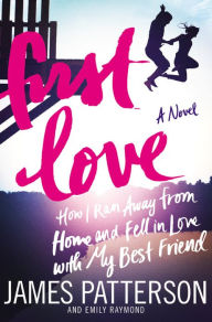 Review/ First Love by James Patterson & Emily Raymond