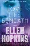 Review: Love Lies Beneath by Ellen Hopkins