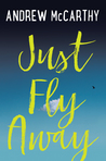 Review: Just Fly Away by Andrew McCarthy