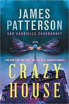 Review: Crazy House by James Patterson & Gabrielle Charbonnet