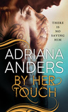 Review/ By Her Touch by Adriana Anders