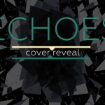 Cover Reveal/ Echoes by Alice Reeds